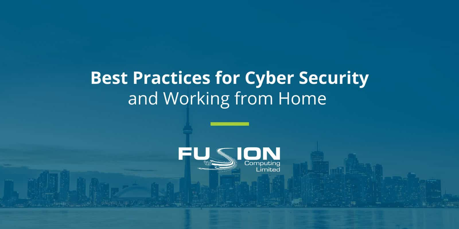 Best Practices for Cyber Security and Working from Home